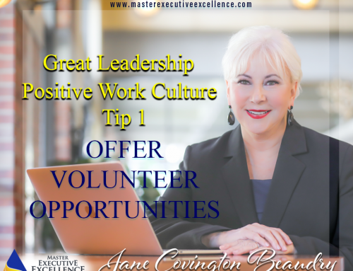 Great Leadership Demands a Positive Work Culture: Tip 1